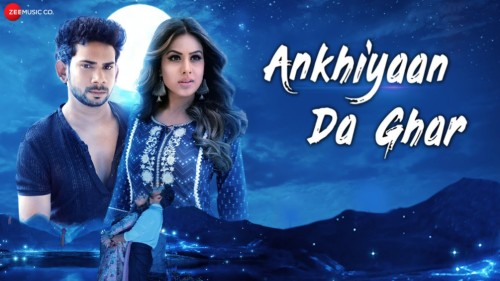 Ankhiyaan Da Ghar Lyrics
