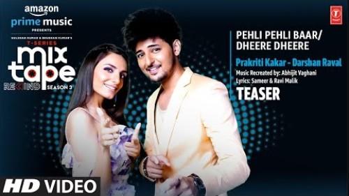 Pehli Pehli Baar/Dheere Dheere lyrics