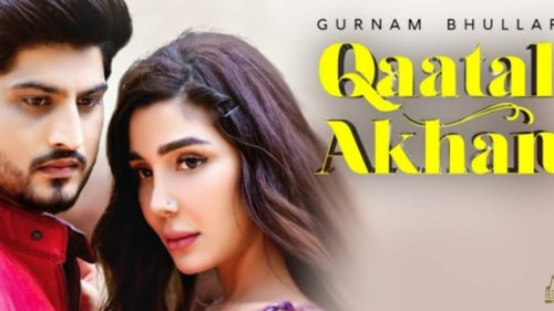 Qaatal Akhan Song Lyrics