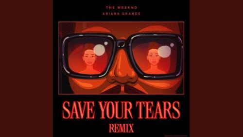 Save Your Tears (Remix) Lyrics